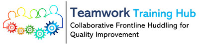 Teamwork Training Hub: Frontline Huddling for Quality Improvement Implementation